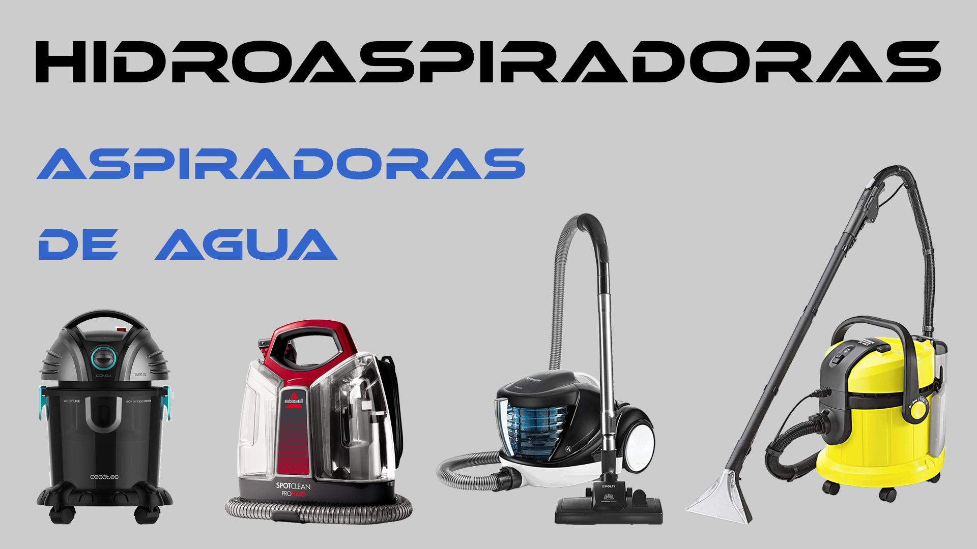 Hidroaspiradoras. Aspiradoras con filtro de agua.